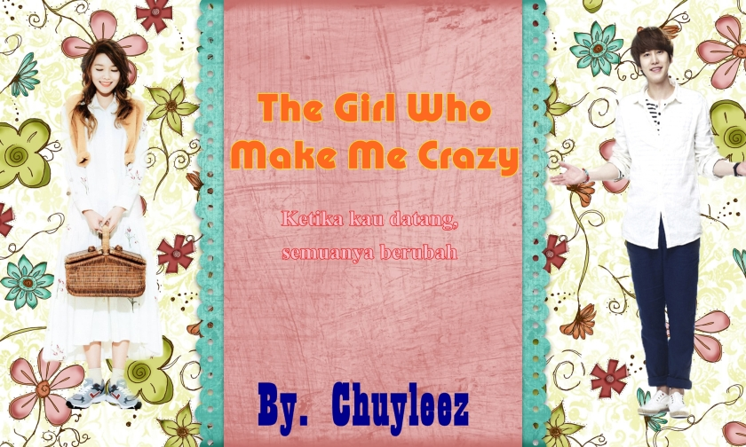 the girl who make me crazy